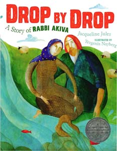 Picture Books -- Drop By Drop: A Story of Rabbi Akiva